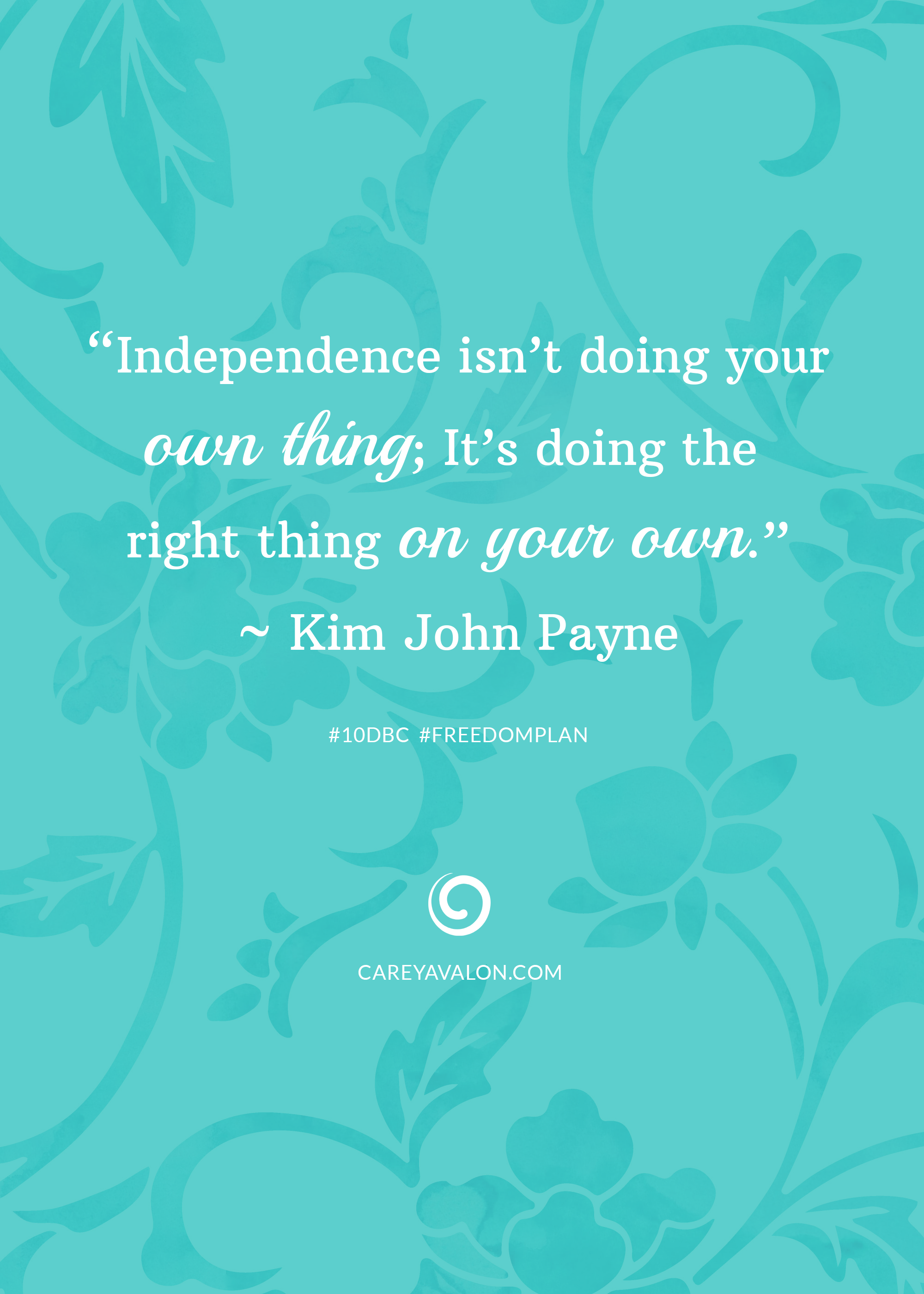 Creating Independence with Intention