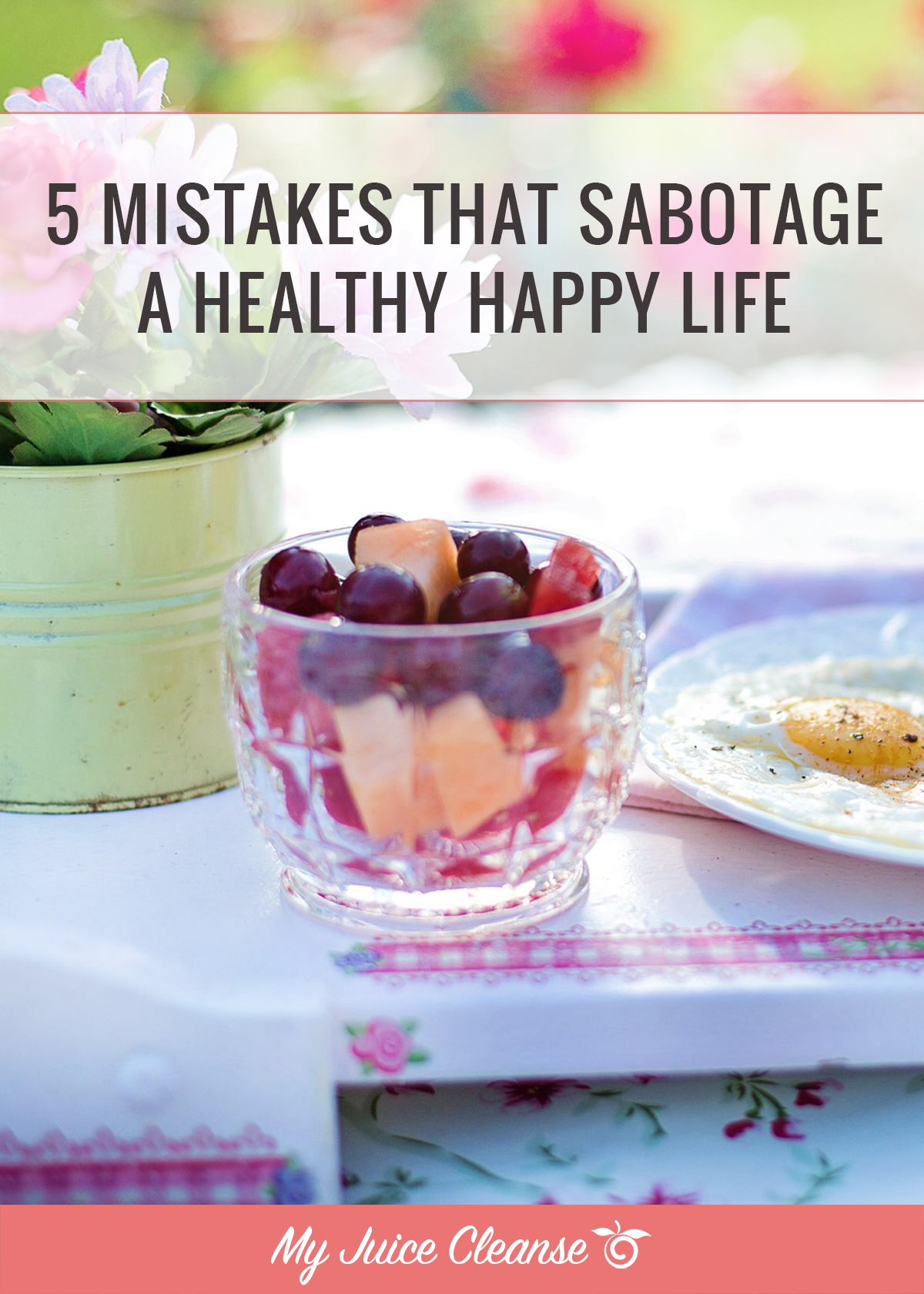 5 Mistakes That Sabotage a Healthy Happy Life